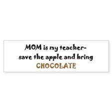 Bumper Sticker - mom teacher