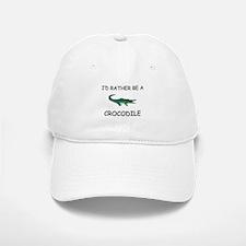 I'd Rather Be A Crocodile Baseball Baseball Cap