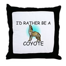 I'd Rather Be A Coyote Throw Pillow