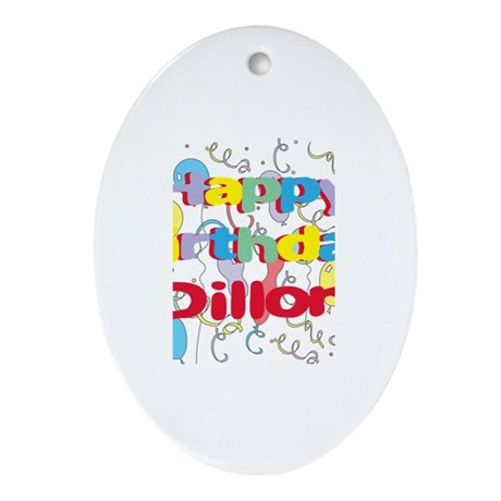 Happy Birthday Dillon Oval Ornament