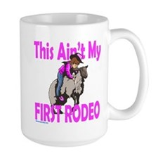 THIS AIN'T MY FIRST RODEO Mug