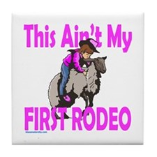 THIS AIN'T MY FIRST RODEO Tile Coaster