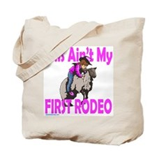 THIS AIN'T MY FIRST RODEO Tote Bag