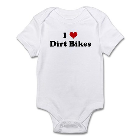 I Love Dirt Bikes Infant Bodysuit