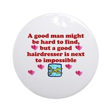 Good Hairdresser Hard To Find Ornament (Round)