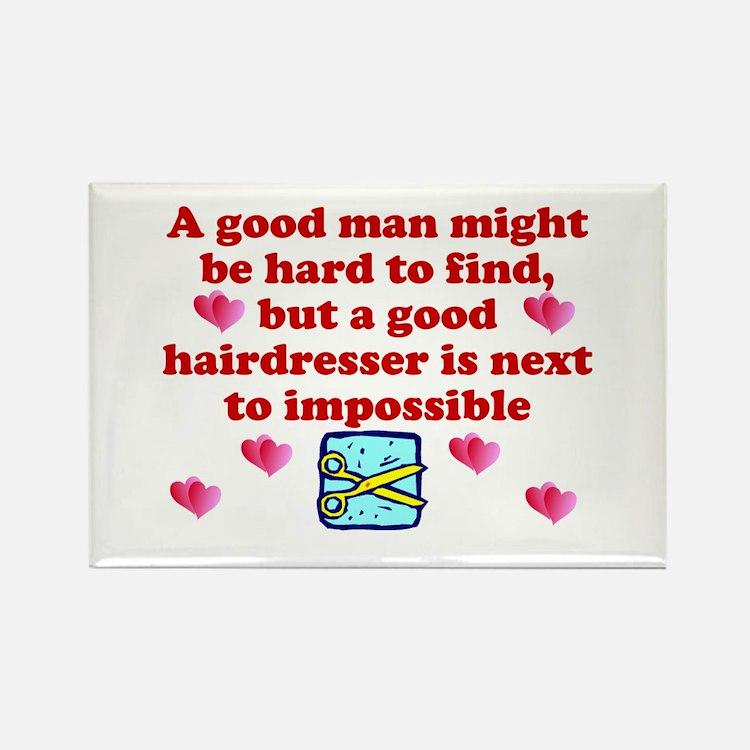 Good Hairdresser Hard To Find Rectangle Magnet