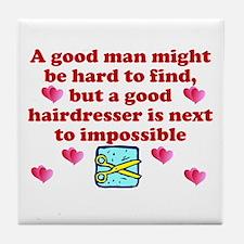 Good Hairdresser Hard To Find Tile Coaster