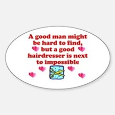 Good Hairdresser Hard To Find Oval Decal