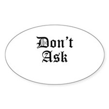 Don'tAsk2 Oval Decal