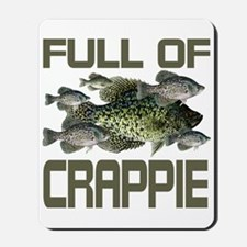 Full of Crappie Mousepad