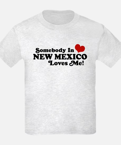 Somebody In New Mexico Loves Me T-Shirt