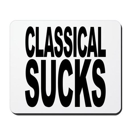 Classical Sucks Mousepad