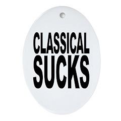 Classical Sucks Oval Ornament