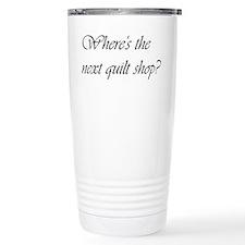 Where's the next Quilt Shop Travel Mug