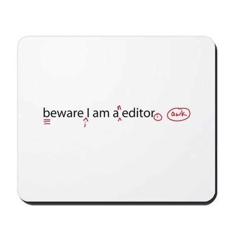 I Am An Editor Mousepad