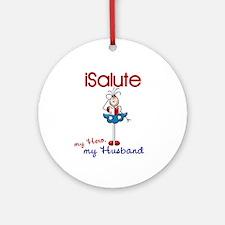I Salute My Husband 1 Ornament (Round)