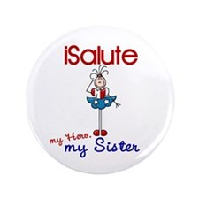 """I Salute My Sister 1 3.5"""" Button"""