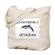 I'd Rather Be A Cetacean Tote Bag