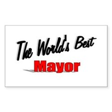 """The World's Best Mayor"" Rectangle Decal"