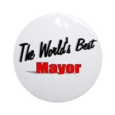 """The World's Best Mayor"" Ornament (Round)"