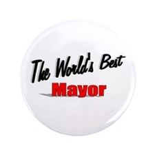 """""""The World's Best Mayor"""" 3.5"""" Button (100 pack)"""