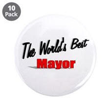 """The World's Best Mayor"" 3.5"" Button (10 pack)"