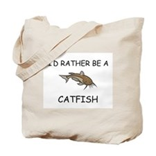 I'd Rather Be A Catfish Tote Bag