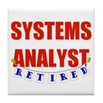 Retired Systems Analyst Tile Coaster
