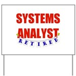 Retired Systems Analyst Yard Sign