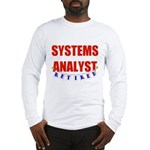 Retired Systems Analyst Long Sleeve T-Shirt