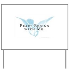 Peace Begins With Me Yard Sign