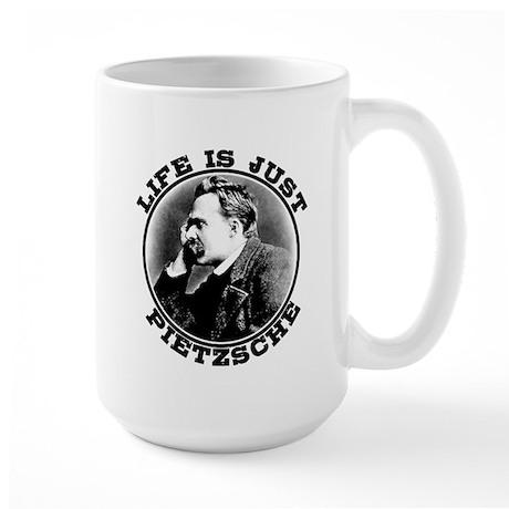 Life is just Pietzsche Large Mug