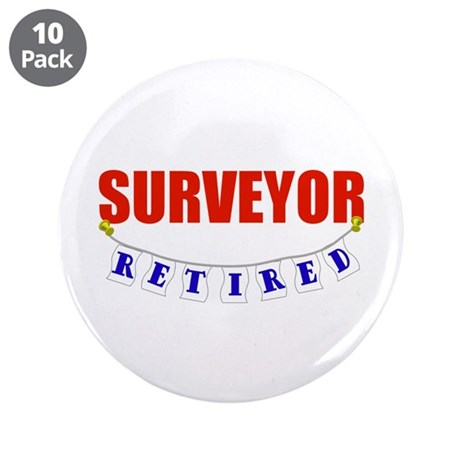 "Retired Surveyor 3.5"" Button (10 pack)"