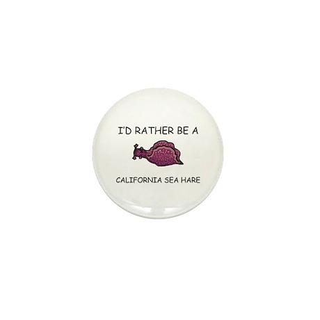 I'd Rather Be A California Sea Hare Mini Button (1