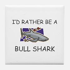 I'd Rather Be A Bull Shark Tile Coaster