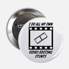 """Video Editing Stunts 2.25"""" Button (100 pack)"""