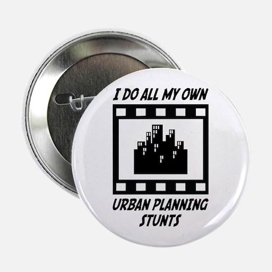 "Urban Planning Stunts 2.25"" Button"