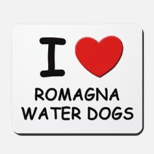 I love ROMAGNA WATER DOGS Mousepad
