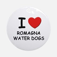 I love ROMAGNA WATER DOGS Ornament (Round)