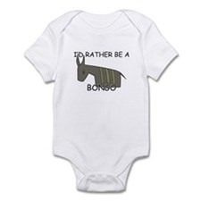 I'd Rather Be A Bongo Infant Bodysuit