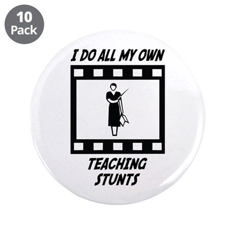 "Teaching Stunts 3.5"" Button (10 pack)"