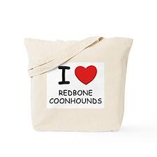 I love REDBONE COONHOUNDS Tote Bag