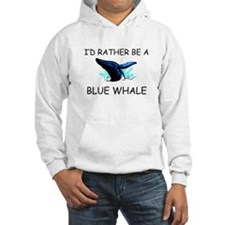 I'd Rather Be A Blue Whale Hoodie