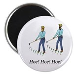 "Hoe! Hoe! Hoe! People 2.25"" Magnet (10 pack)"