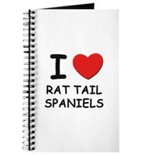 I love RAT TAIL SPANIELS Journal