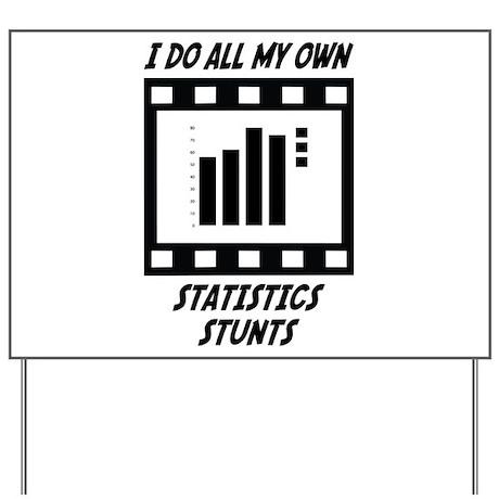 Statistics Stunts Yard Sign