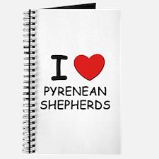 I love PYRENEAN SHEPHERDS Journal