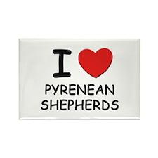 I love PYRENEAN SHEPHERDS Rectangle Magnet