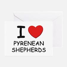 I love PYRENEAN SHEPHERDS Greeting Cards (Pk of 10