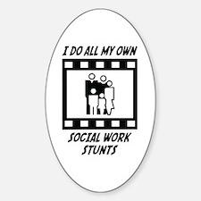 Social Work Stunts Oval Decal